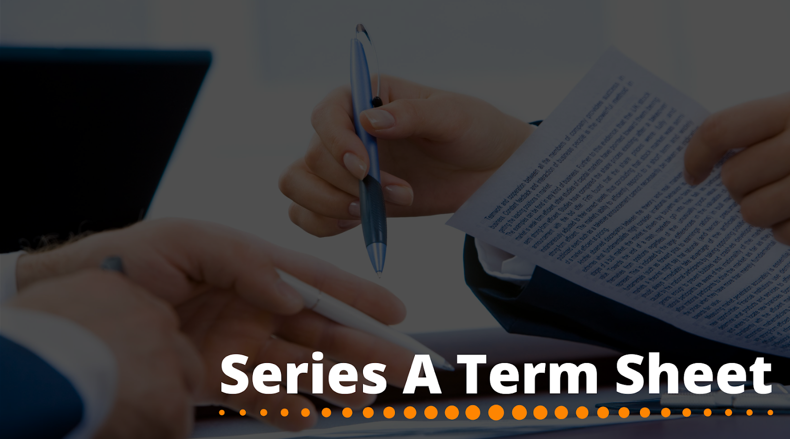 A guide to Series A term sheet – parameters, template and how to create one