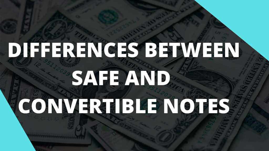 Difference between SAFE and Convertible Notes