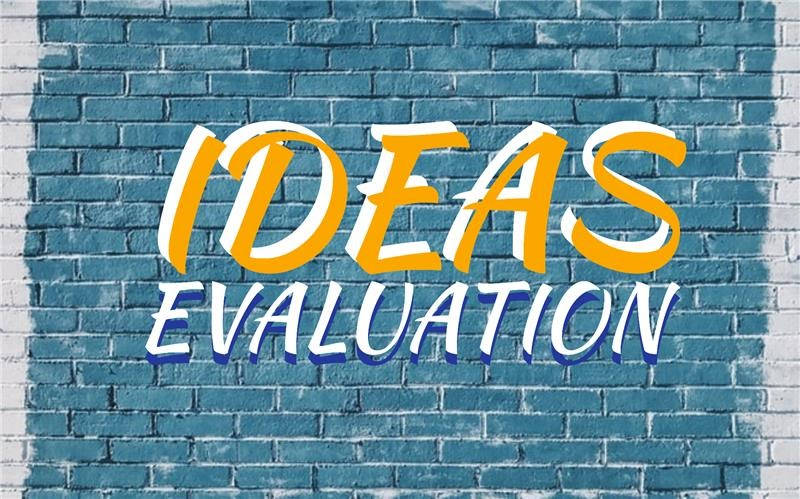 Ideas Evaluation, idea evaluation, Evaluation of ideas, Evaluation Criteria, Evaluation Methods,