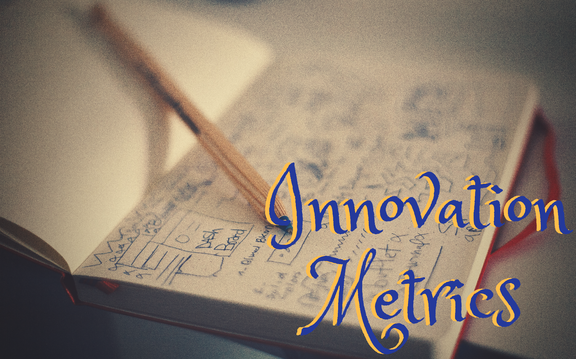A Comprehensive Guide to Innovation Metrics: Definition, Uses, and Advantages