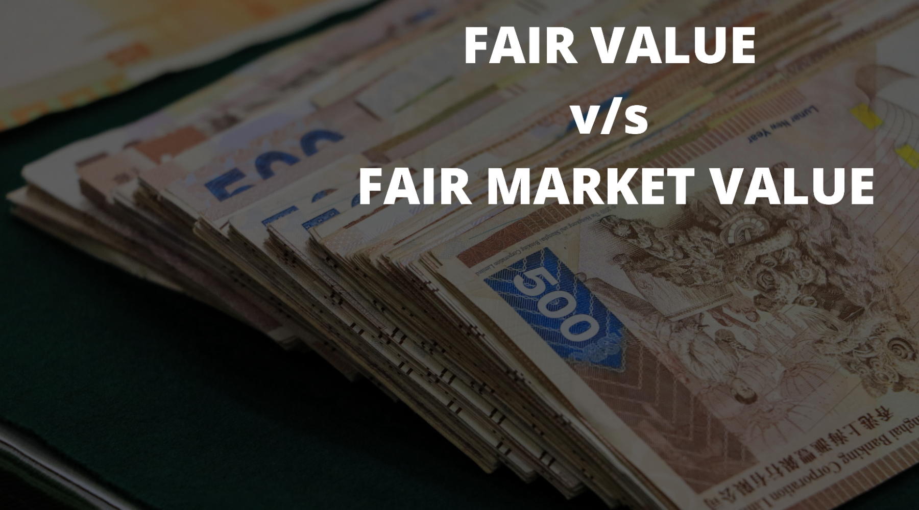 A Simple Guide to Differentiate Fair Value and Fair Market Value